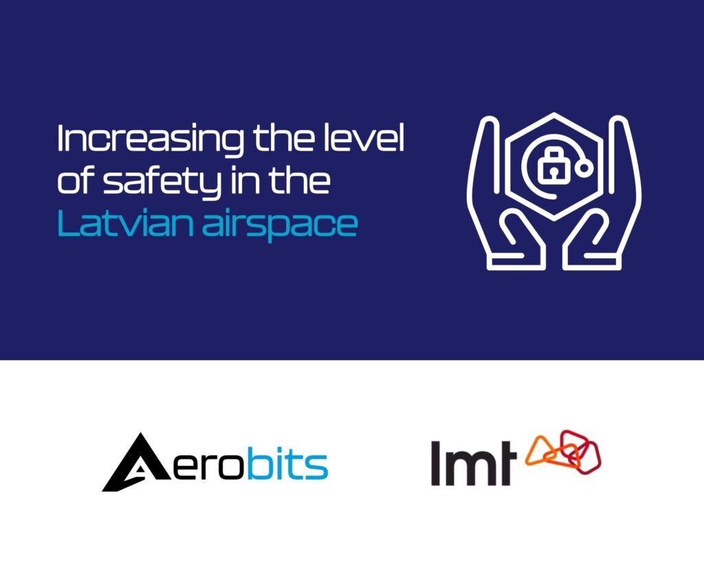 ncreasing the level of safety in the Latvian airspace for Unmanned Aircraft Systems (UAS).